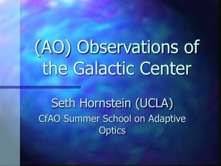 (AO) Observations of the Galactic Center
