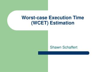 Worst-case Execution Time (WCET) Estimation