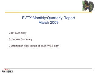 FVTX Monthly/Quarterly Report March 2009 Cost Summary Schedule Summary