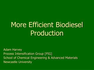 More Efficient Biodiesel  Production