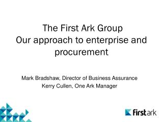 The First Ark Group  Our approach to enterprise and procurement