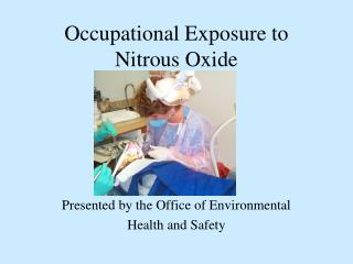 Occupational Exposure to Nitrous Oxide