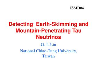 Detecting  Earth-Skimming and Mountain-Penetrating Tau Neutrinos