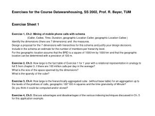 Exercises for the Course Datawarehousing, SS 2002, Prof. R. Bayer, TUM Exercise Sheet 1