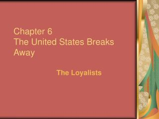 Chapter 6 The United States Breaks Away