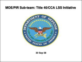 MOE/PIR Sub-team: Title 40/CCA LSS Initiative