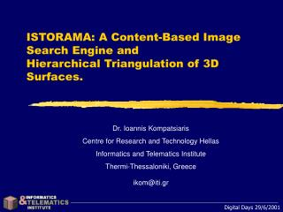 ISTORAMA: A Content-Based Image Search Engine and Hierarchical Triangulation of 3D Surfaces.