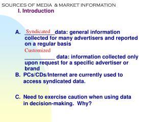 SOURCES OF MEDIA & MARKET INFORMATION I. Introduction