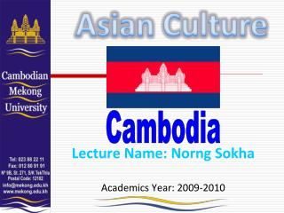 Lecture Name: Norng Sokha Academics Year: 2009-2010