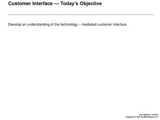 Customer Interface — Today's Objective