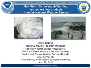 David Soroka National Marine Program Manager National Weather Service Headquarters