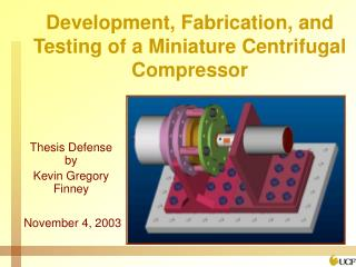 Development, Fabrication, and Testing of a Miniature Centrifugal Compressor