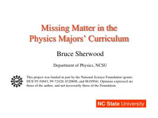 Missing Matter in the Physics Majors' Curriculum