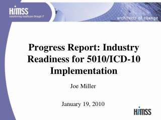 Progress Report: Industry Readiness for 5010/ICD-10 Implementation