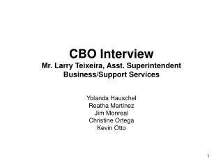 CBO Interview Mr. Larry Teixeira, Asst. Superintendent Business/Support Services