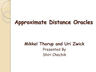 Approximate Distance Oracles