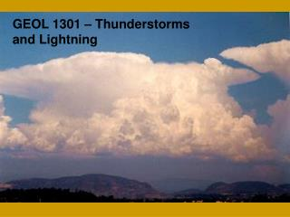 GEOL 1301 – Thunderstorms and Lightning