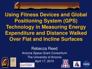 Rebecca Reed Arizona Space Grant Consortium The University of Arizona  April 17, 2010