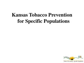 Kansas Tobacco Prevention for Specific Populations