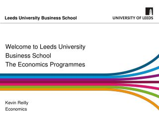 Welcome to Leeds University Business School The Economics Programmes