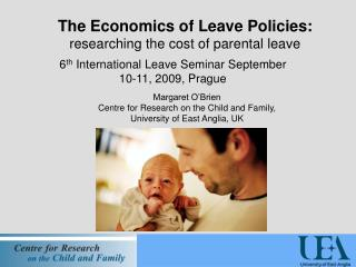 The Economics of Leave Policies:  researching the cost of parental leave