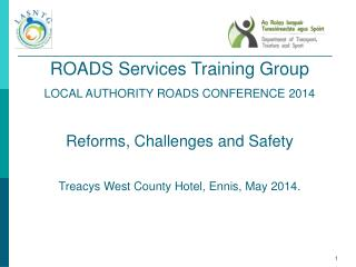 ROADS Services Training Group  LOCAL AUTHORITY ROADS CONFERENCE 2014