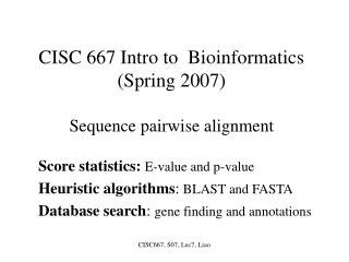 CISC 667 Intro to Bioinformatics (Spring 2007) Sequence pairwise alignment