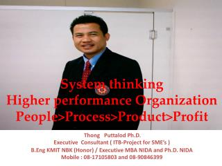 Thong   Puttalod Ph.D. Executive  Consultant ( ITB-Project for SME's )