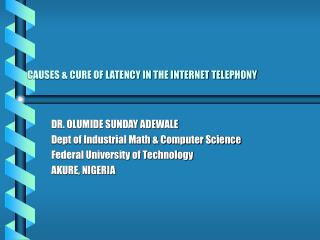 CAUSES & CURE OF LATENCY IN THE INTERNET TELEPHONY