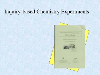 Inquiry-based Chemistry Experiments