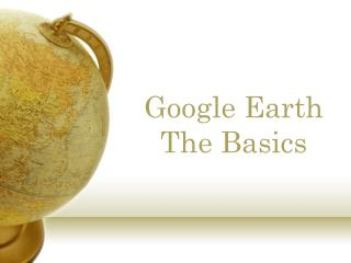 Google Earth The Basics