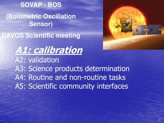 SOVAP - BOS (Bolometric Oscillation Sensor) DAVOS Scientific meeting