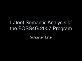 Latent Semantic Analysis of the FOSS4G 2007 Program