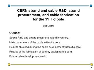 Outline : Strand R&D and strand procurement and inventory.