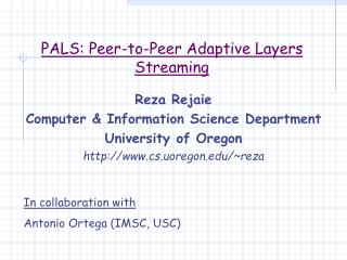 PALS: Peer-to-Peer Adaptive Layers Streaming