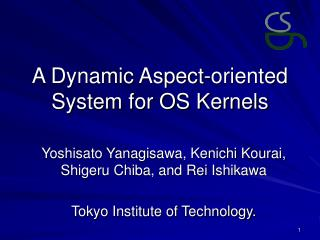 A Dynamic Aspect-oriented System for OS Kernels