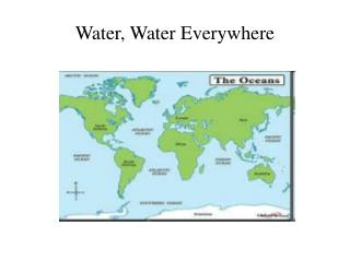 Water, Water Everywhere