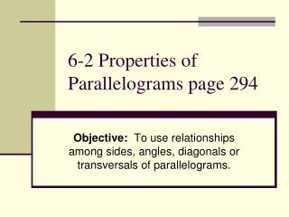 6-2 Properties of Parallelograms page 294