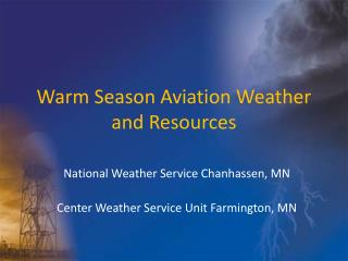 Warm Season Aviation Weather and Resources