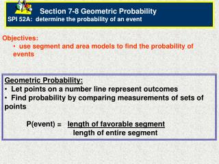 Objectives:   use segment and area models to find the probability of events