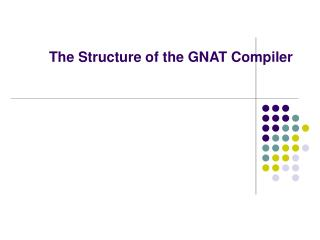 The Structure of the GNAT Compiler