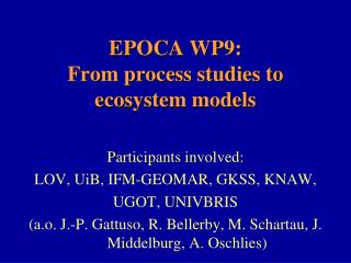 EPOCA WP9: From process studies to ecosystem models