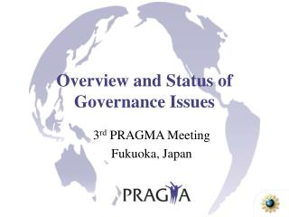 Overview and Status of Governance Issues