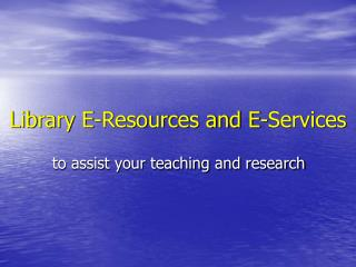 Library E-Resources and E-Services