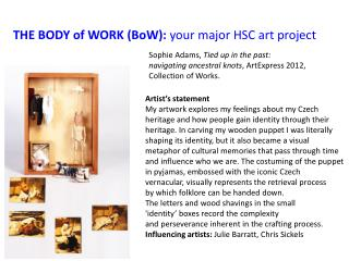 THE BODY of WORK (BoW):  your major HSC art project