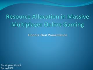 Resource Allocation in Massive Multiplayer Online Gaming