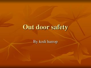 Out door safety