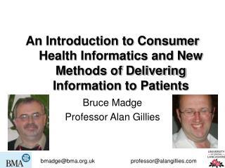 Bruce Madge Professor Alan Gillies