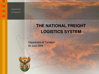 THE  NATIONAL  FREIGHT  LOGISTICS SYSTEM Department of Transport 02 June  2004