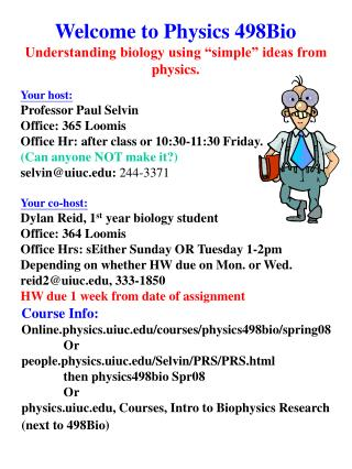 "Welcome to Physics 498Bio Understanding biology using ""simple"" ideas from physics."